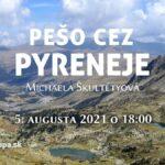 Pešo cez Pyreneje - cestovateľská prednáška - Michaela Škultétyová